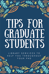 All about library services for graduate students.